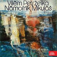 Různí interpreti – Petrželka - Wolker: Námořník Mikuláš