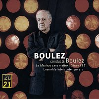 Hilary Summers, Ensemble Intercontemporain, Pierre Boulez – Boulez: Le Marteau sans maitre; Derive 1 & 2