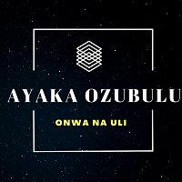 Ayaka Ozubulu – Onwa Na Uli