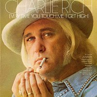 Charlie Rich – Every Time You Touch Me (I Get High)