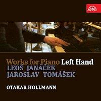 Otakar Hollmann – Skladby pro klavír (levou rukou). Leoš Janáček, Jaroslav Tomášek