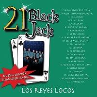 Los Reyes Locos – 21 Black Jack [Nueva Edición Remasterizada]