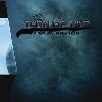 Turn Of Mind – A new day, a new hour