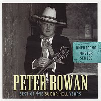 Peter Rowan – Americana Master Series: Best Of The Sugar Hill Years
