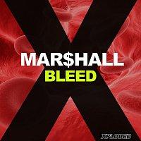 MAR$HALL – Bleed