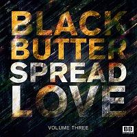 Různí interpreti – Black Butter - Spread Love Vol.3