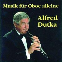 Alfred Dutka – Musik fur Oboe alleine