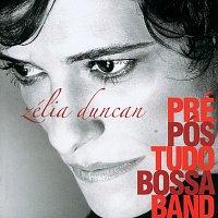 Zélia Duncan – Pré, Pós Tudo, Bossa Band