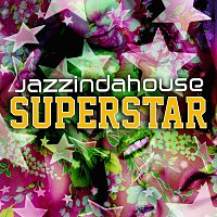 Jazzindahouse – Superstar