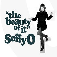 Soffy O – The Beauty Of It