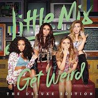 Little Mix – Get Weird (Deluxe)