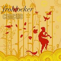 Frohlocker – Circus