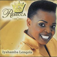 Rebecca – Iyahamba Lenqola