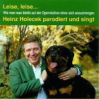 Heinz Holecek – Leise, Leise...