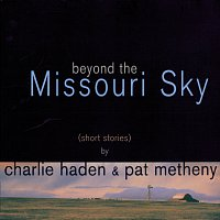 Charlie Haden, Pat Metheny – Beyond The Missoury Sky