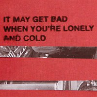 Generationals – It May Get Bad When You're Lonely and Cold