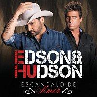 Edson & Hudson – Escandalo De Amor