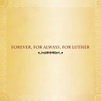 Různí interpreti – Forever, For Always, For Luther