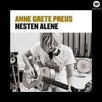 Anne Grete Preus – Nesten alene (2013 Remaster)