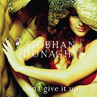 Siobhan Donaghy – Don't Give It Up (Medicine 8 Vox Remix)