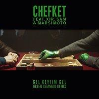 Chefket, XIR, Şam, Marsimoto – Gel Keyfim Gel [Green Istanbul Remix]