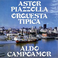 Astor Piazzolla – Astor Piazzolla - Orquesta Típica