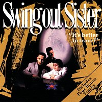 Swing Out Sister – It's Better To Travel [Deluxe Edition]