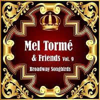 Mel Tormé, Friends – Broadway Songbirds Vol. 9