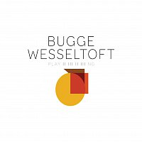 Bugge Wesseltoft – Playing