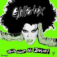 Melvo Baptiste – Glitterbox - This Ain't No Disco