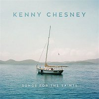 Kenny Chesney – Songs for the Saints
