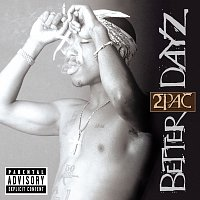 2Pac – Better Dayz [Explicit Version]