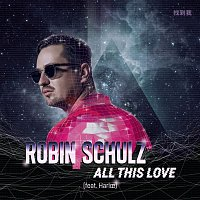 Robin Schulz – All This Love (feat. Harloe)