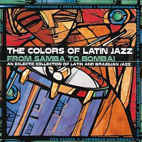 Různí interpreti – The Colors Of Latin Jazz: From Samba To Bomba!