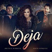 Bruno & Marrone, Edith Márquez – Deja