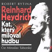 Miroslav Táborský – Reinhard Heydrich - Kat, který miloval hudbu (MP3-CD) CD-MP3