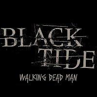 Black Tide – Walking Dead Man