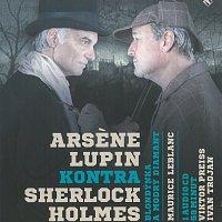 Viktor Preiss, Ivan Trojan – Arsene Lupin kontra Sherlock Holmes