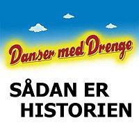 Danser Med Drenge – Sadan Er Historien