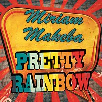Miriam Makeba – Pretty Rainbow