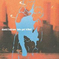 David Holmes – Let's Get Killed
