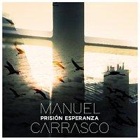 Manuel Carrasco – Prisión Esperanza