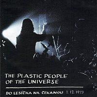 The Plastic People of the Universe – Do lesíčka na čekanou