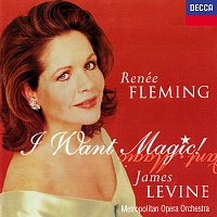 Renee Fleming, Metropolitan Opera Orchestra, James Levine – Renée Fleming - I Want Magic! - American Opera Arias