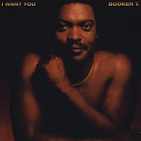 Booker T. – I Want You [Expanded Version]