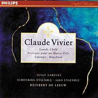 Reinbert de Leeuw, Schonberg Ensemble, Asko Ensemble – Vivier: Lonely Child; Prologue pour un Marco Polo; Bouchara; Zipangu