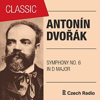 Prague Radio Symphony Orchestra – Antonín Dvořák: Symphony No. 6 in D Major, B112