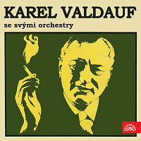 Orchestr Karla Valdaufa – Karel Valdauf se svými orchestry