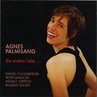 Agnes Palmisano, Peter Havlicek, Helmut Stippich, Roland Sulzer – Agnes Palmisano - die wahre liebe...
