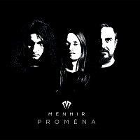 Menhir – Proměna